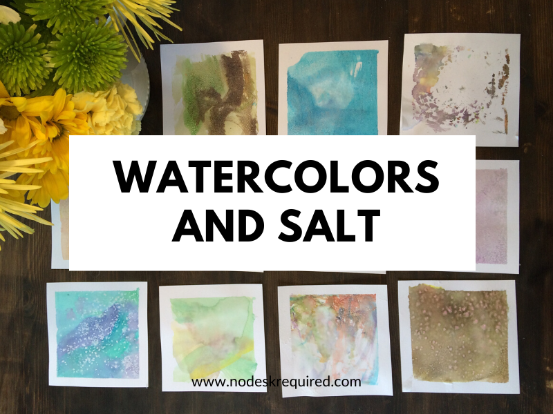 Watercolors & Salt