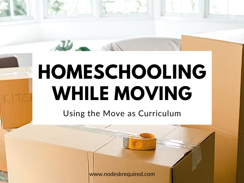 Homeschooling & Moving